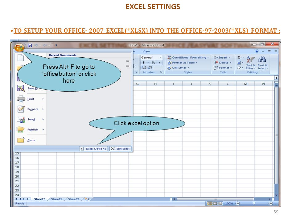 """EXCEL SETTINGS TO SETUP YOUR OFFICE- 2007 EXCEL(*XLSX) INTO THE OFFICE-97-2003(*XLS) FORMAT : Press Alt+ F to go to """"office button"""" or click here Clic"""