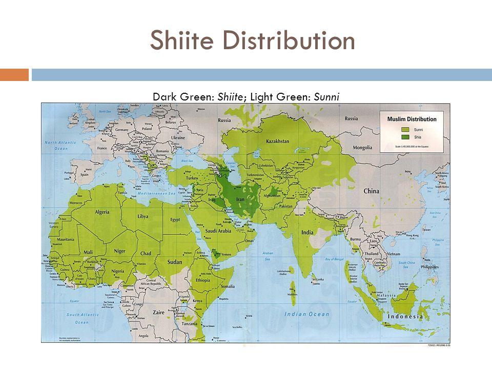 Shiite Distribution Dark Green: Shiite; Light Green: Sunni
