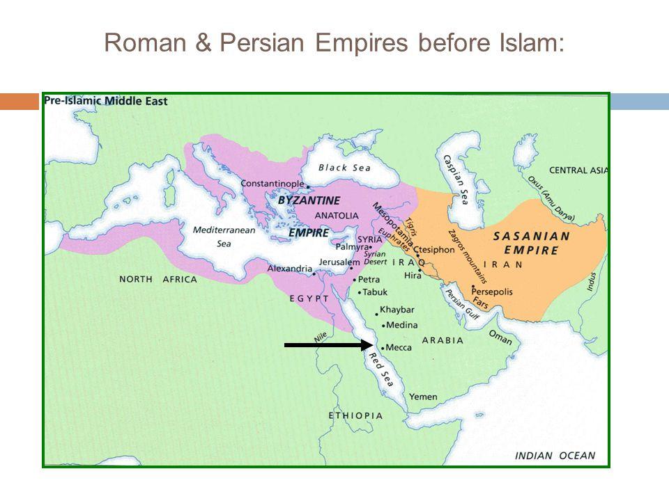 Roman & Persian Empires before Islam: