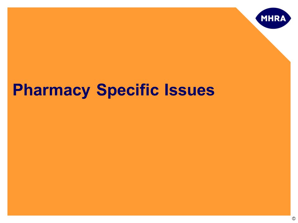 © Pharmacy Specific Issues