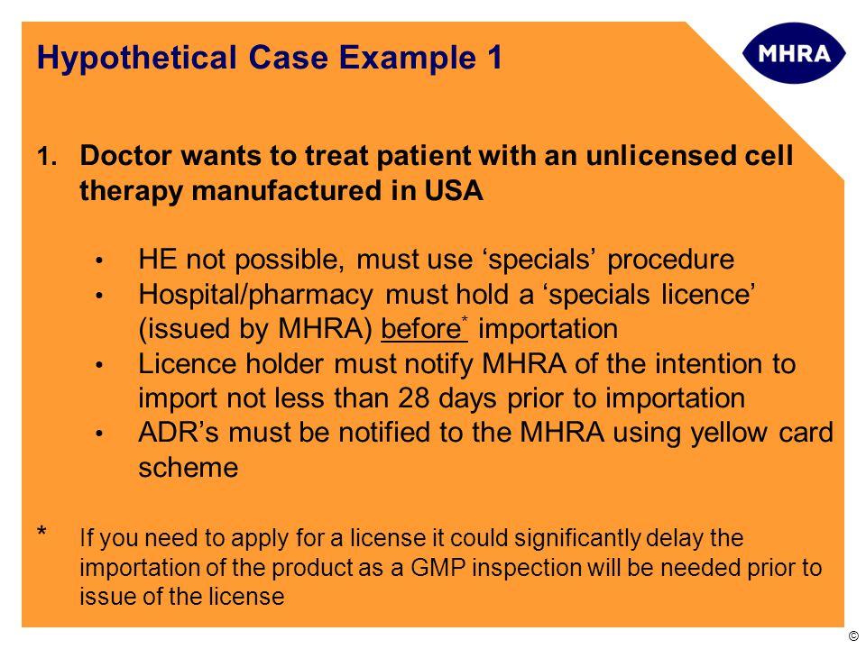 © Hypothetical Case Example 1 1.