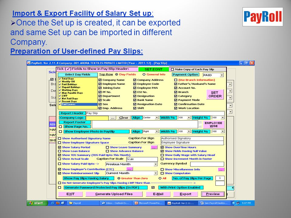 User can create Salary Set up as per requirements:  This allows us to create Salary Heads in the required structure, link it for TDS calculation.  F