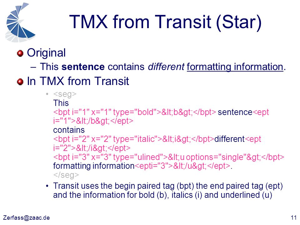 Zerfass@zaac.de11 TMX from Transit (Star) Original –This sentence contains different formatting information.