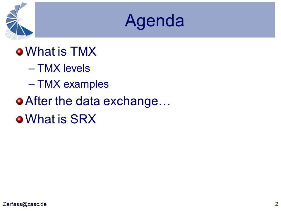 Zerfass@zaac.de2 What is TMX –TMX levels –TMX examples After the data exchange… What is SRX Agenda