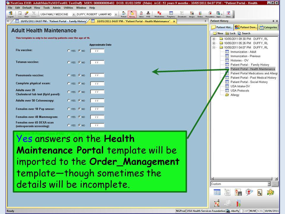 Yes answers on the Health Maintenance Portal template will be imported to the Order_Management template—though sometimes the details will be incomplet