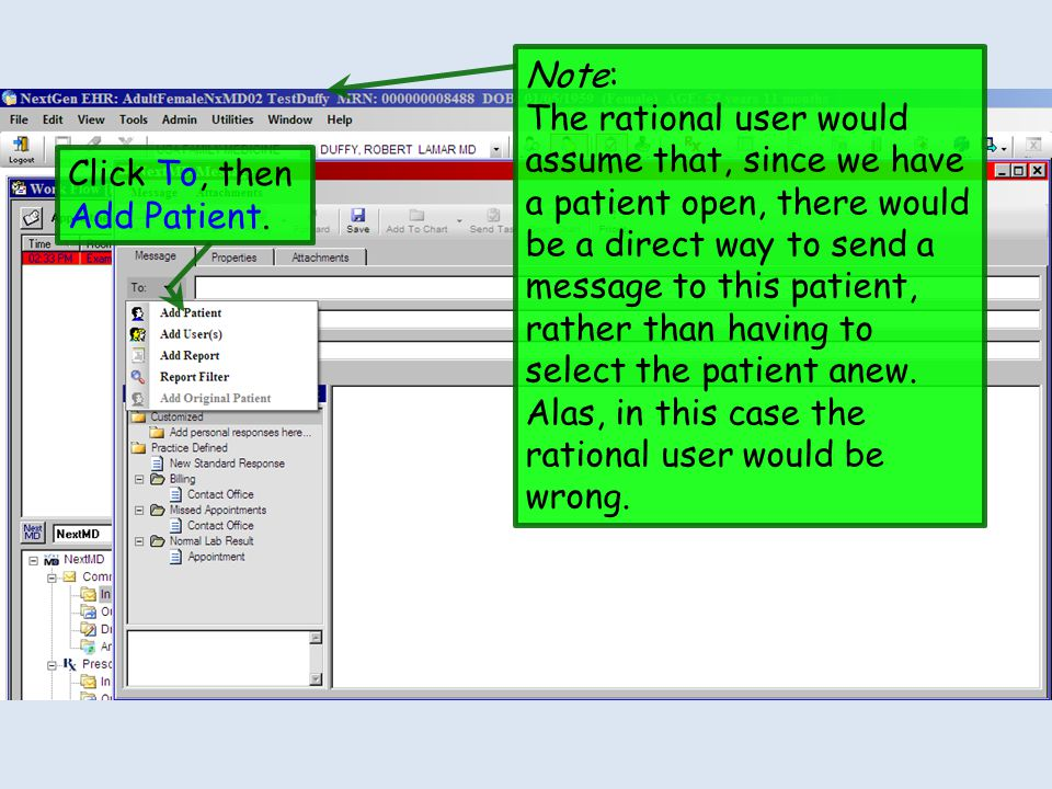 Click To, then Add Patient. Note: The rational user would assume that, since we have a patient open, there would be a direct way to send a message to