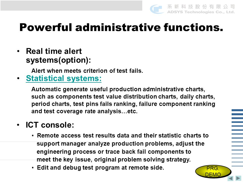 Powerful administrative functions.