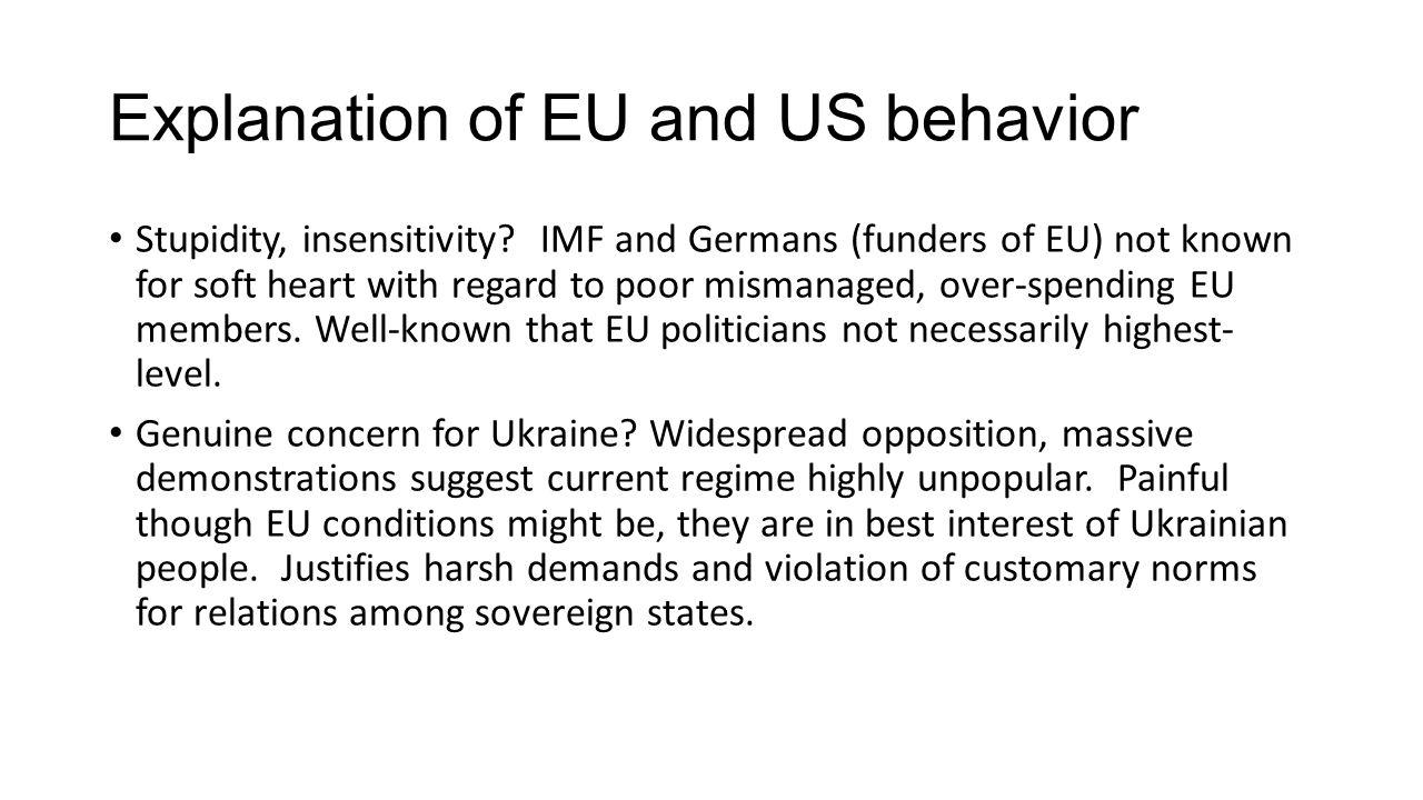 Explanation of EU and US behavior Stupidity, insensitivity.