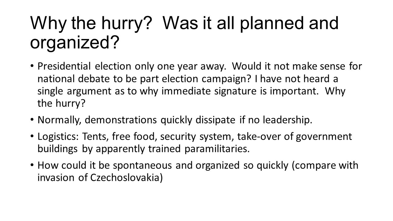 Why the hurry. Was it all planned and organized. Presidential election only one year away.