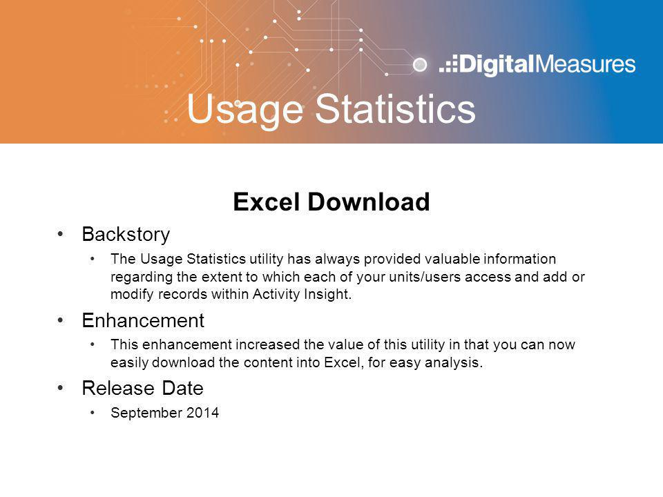 Usage Statistics Excel Download Backstory The Usage Statistics utility has always provided valuable information regarding the extent to which each of