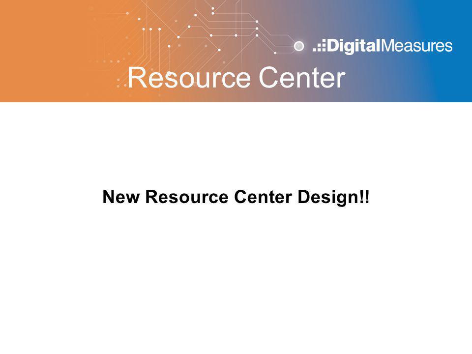 Resource Center New Resource Center Design!!