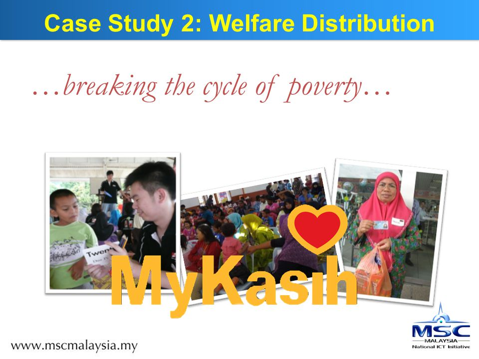 Case Study 2: Welfare Distribution …breaking the cycle of poverty…