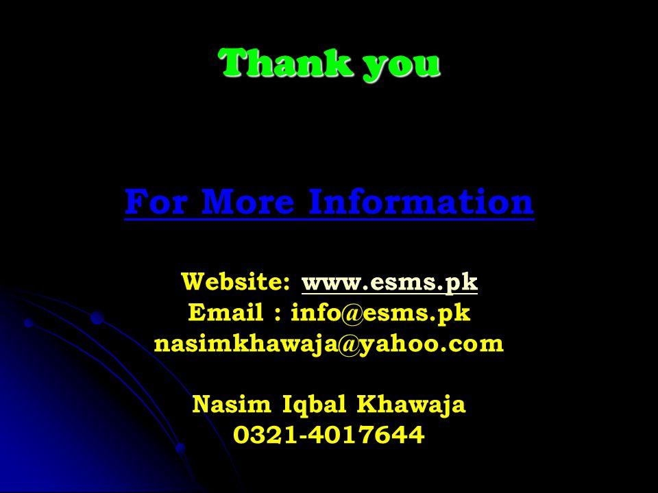 Thank you For More Information Website: www.esms.pk Email : info@esms.pk nasimkhawaja@yahoo.com Nasim Iqbal Khawaja 0321-4017644www.esms.pk