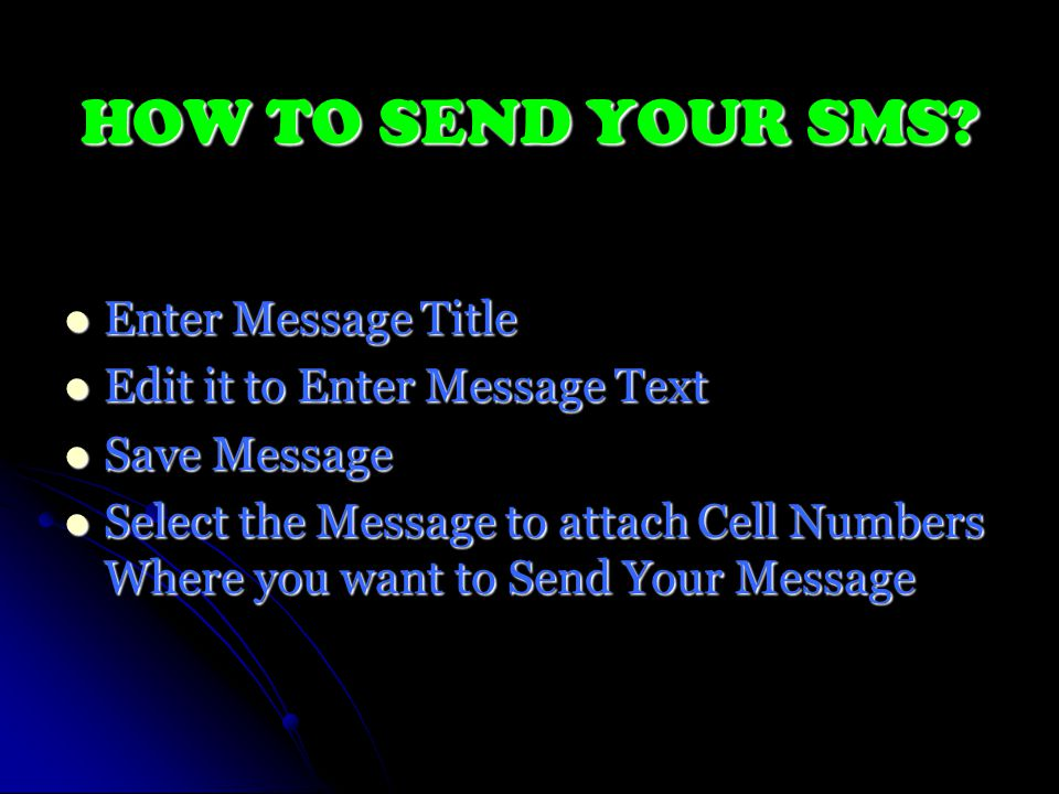 HOW TO SEND YOUR SMS.