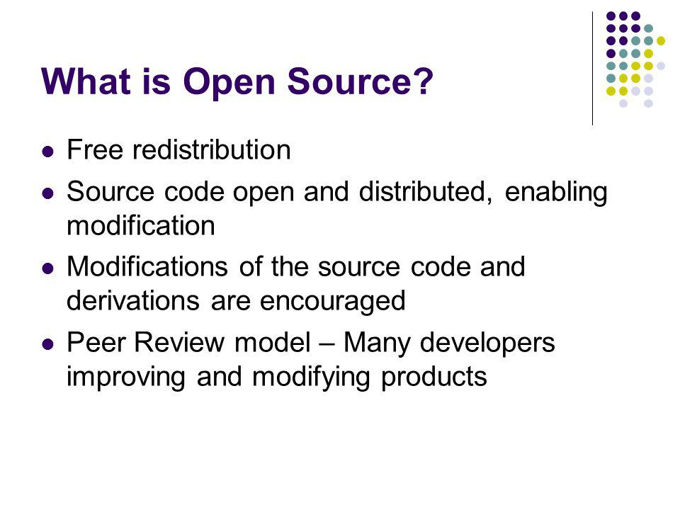 Things to keep in mind Just because Open Source is free doesn't mean that it doesn't require staff time to implement and maintain it Many Open Source programs require particular operating environments and additional software (e.g.