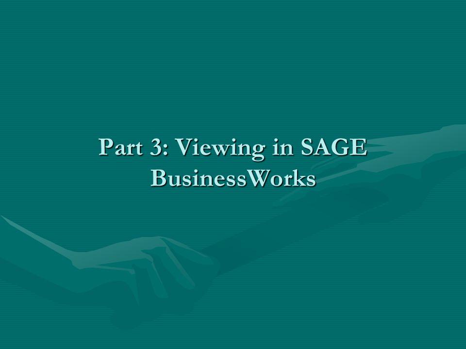 Part 3: Viewing in SAGE BusinessWorks