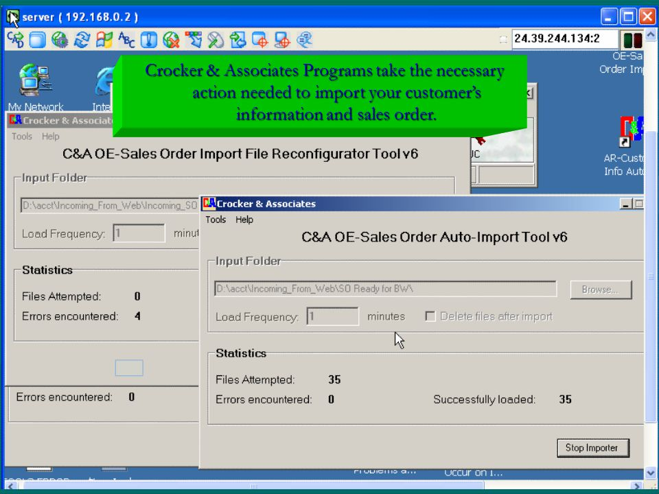 Crocker & Associates Programs take the necessary action needed to import your customer's information and sales order.