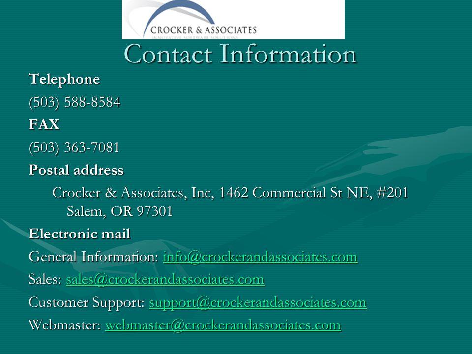 Telephone (503) 588-8584 FAX (503) 363-7081 Postal address Crocker & Associates, Inc, 1462 Commercial St NE, #201 Salem, OR 97301 Electronic mail General Information: info@crockerandassociates.com info@crockerandassociates.com Sales: sales@crockerandassociates.com sales@crockerandassociates.com Customer Support: support@crockerandassociates.com support@crockerandassociates.com Webmaster: webmaster@crockerandassociates.com webmaster@crockerandassociates.com Contact Information