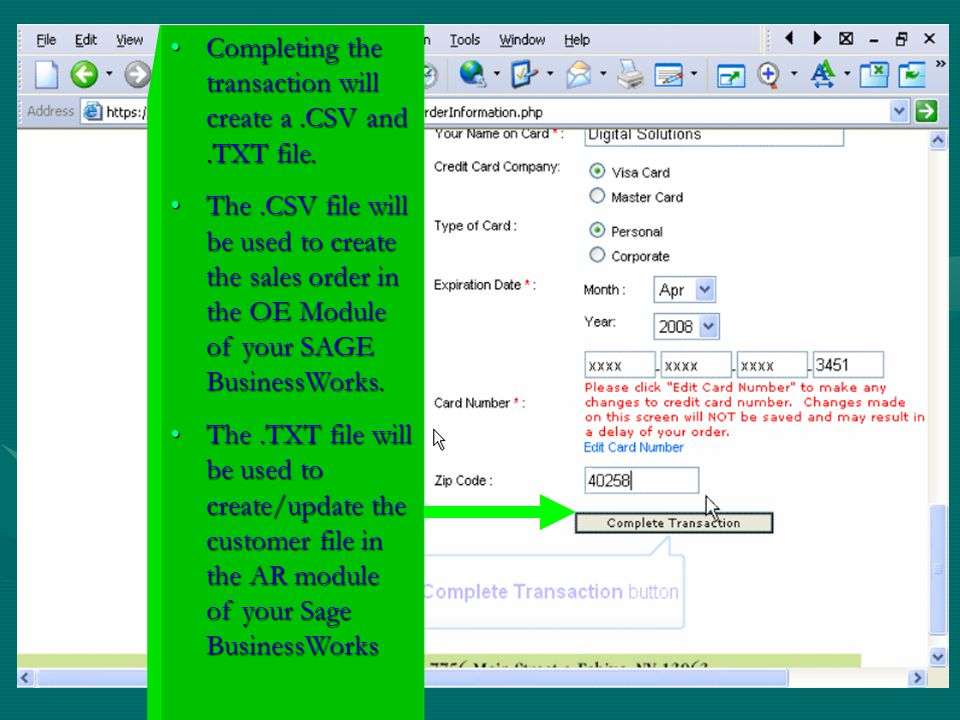 Completing the transaction will create a.CSV and.TXT file.Completing the transaction will create a.CSV and.TXT file.