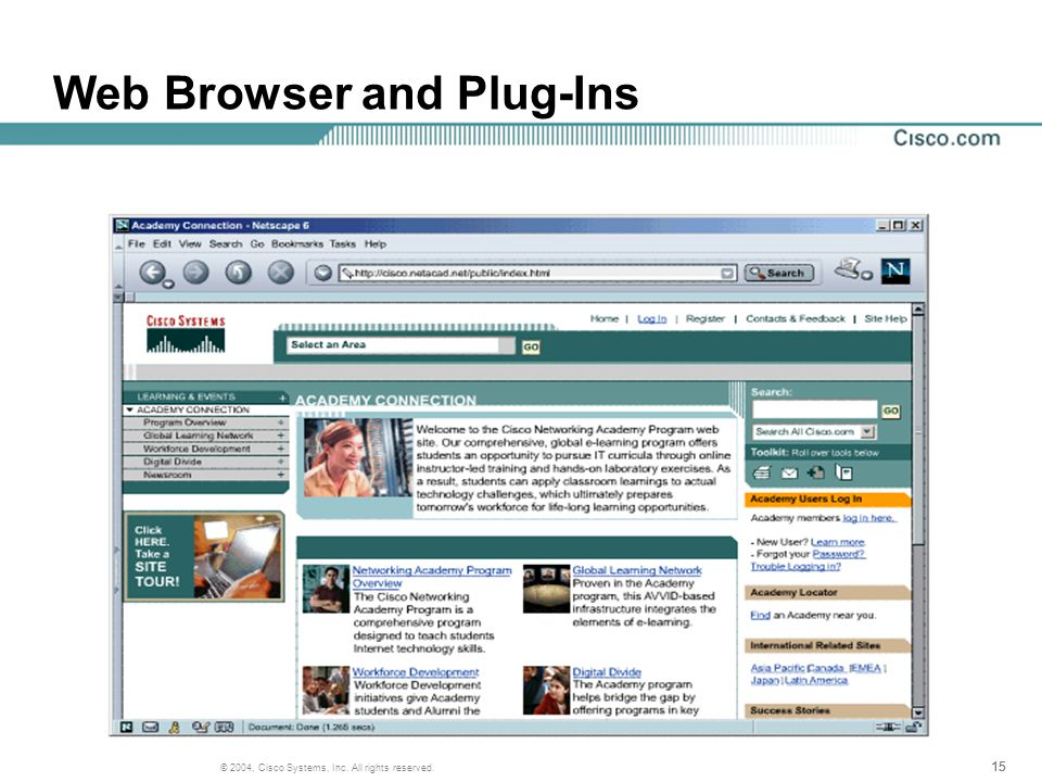 15 © 2004, Cisco Systems, Inc. All rights reserved. Web Browser and Plug-Ins
