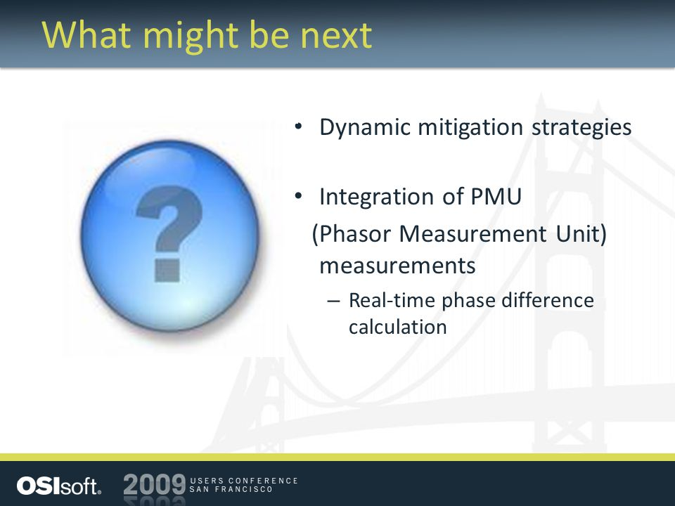 What might be next Dynamic mitigation strategies Integration of PMU (Phasor Measurement Unit) measurements – Real-time phase difference calculation