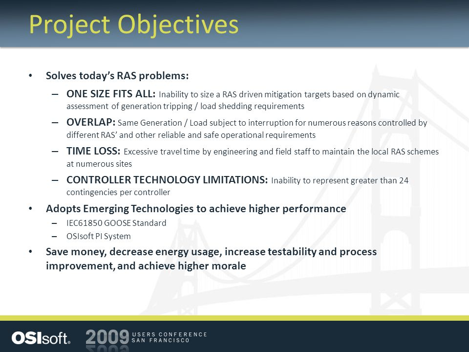 Project Objectives Solves today's RAS problems: – ONE SIZE FITS ALL: Inability to size a RAS driven mitigation targets based on dynamic assessment of