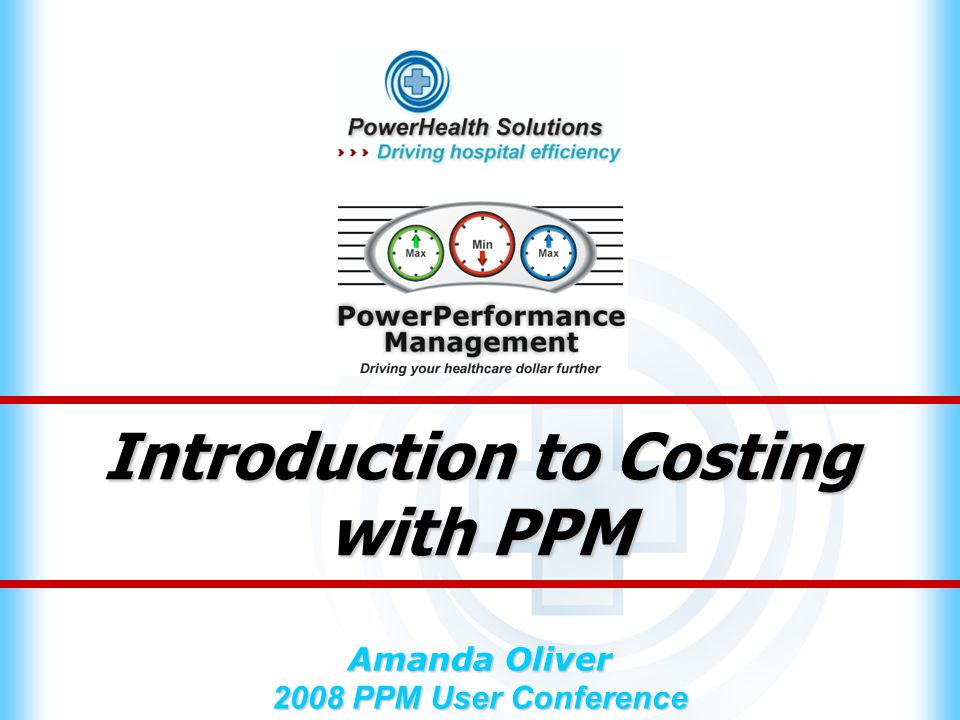 Slide 2 PowerHealth Solutions 2008 PPM User Conference Overview 1.Features 2.Navigation 3.General Ledger Processes 4.ETVL Processes 5.Patient Costing