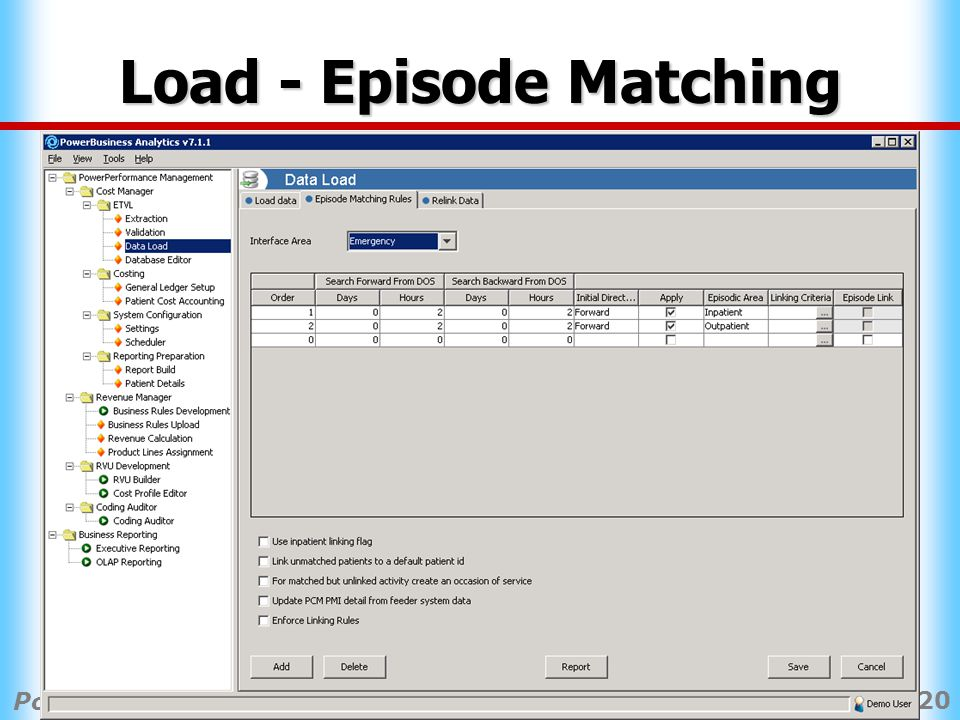Slide 20 PowerHealth Solutions 2008 PPM User Conference Load - Episode Matching