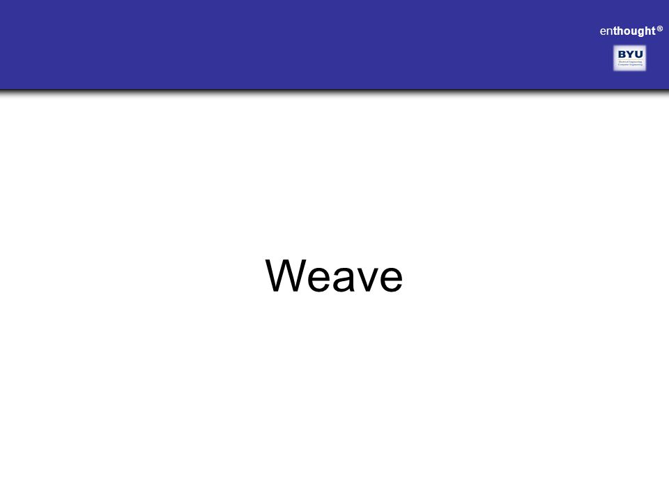 enthought ® Weave