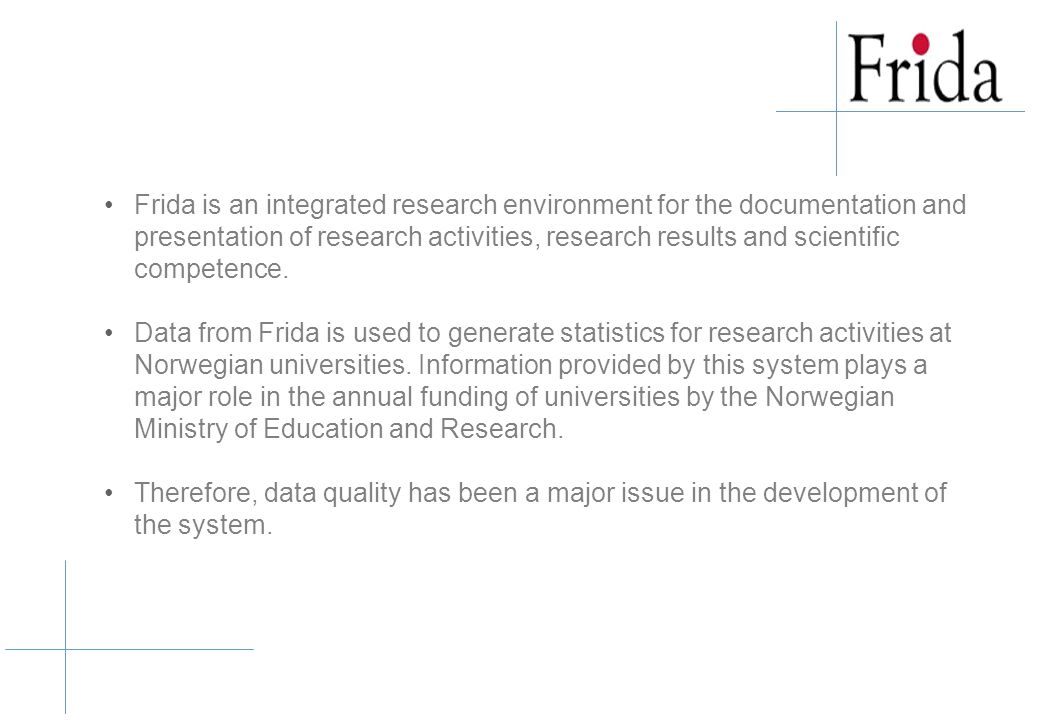 Frida is an integrated research environment for the documentation and presentation of research activities, research results and scientific competence.