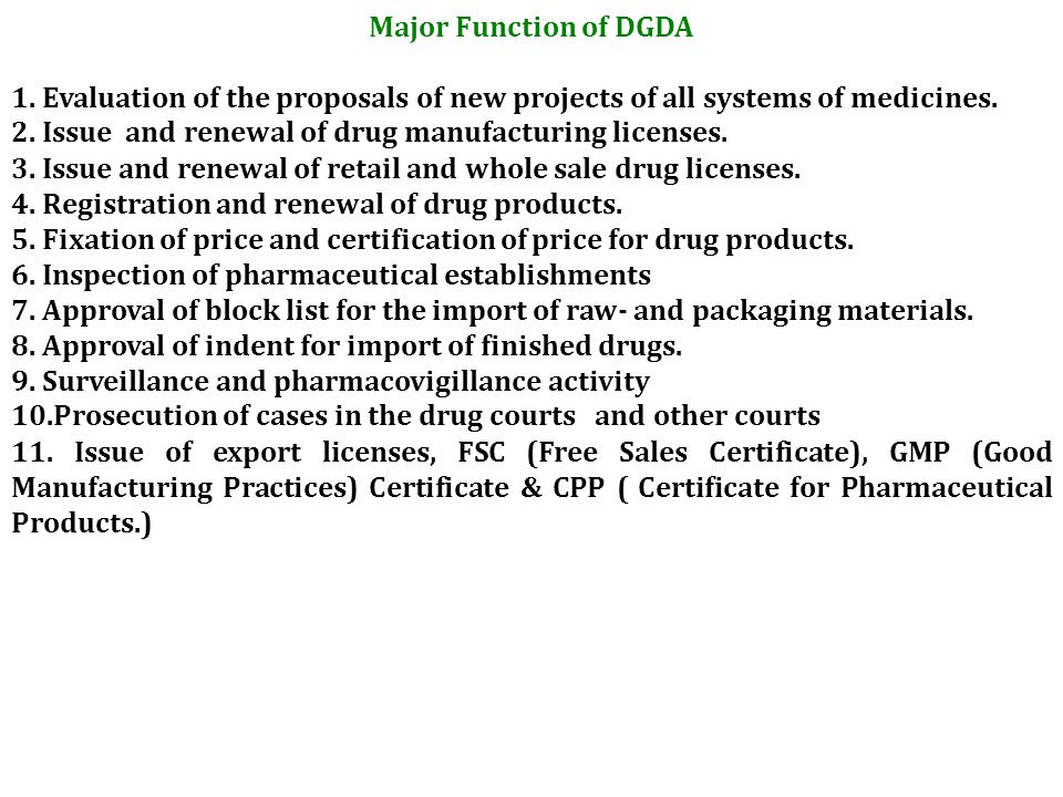 Major Function of DGDA 1. Evaluation of the proposals of new projects of all systems of medicines.