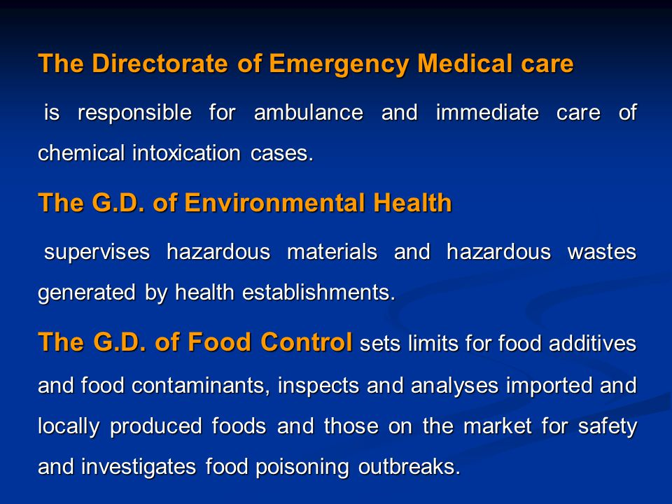 The Directorate of Emergency Medical care is responsible for ambulance and immediate care of chemical intoxication cases.