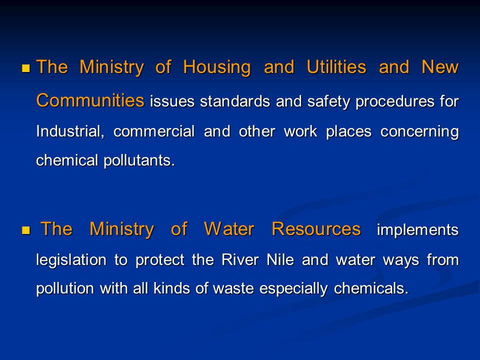 The Ministry of Housing and Utilities and New Communities issues standards and safety procedures for Industrial, commercial and other work places concerning chemical pollutants.