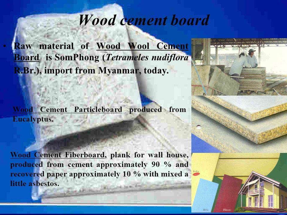 Particleboard * Particleboard used as raw material for construction and furniture production because of decreasing of solid wood and logging ban in 19