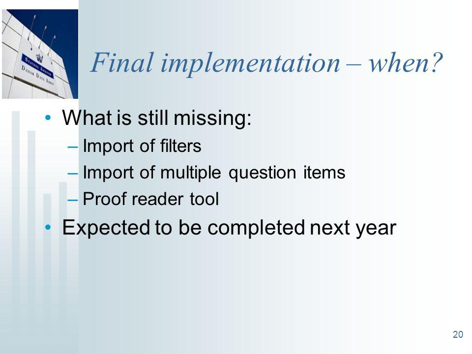 20 Final implementation – when.