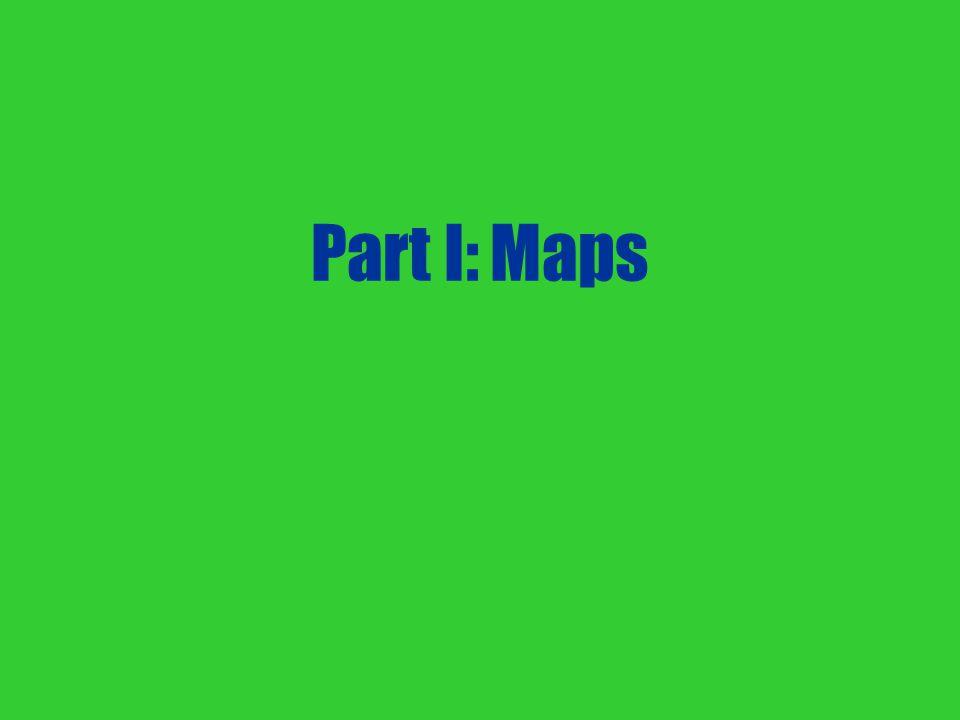 Part I: Maps