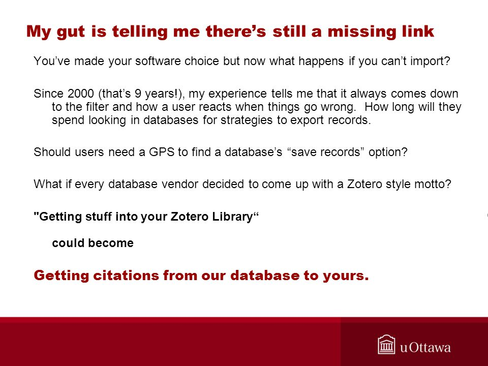 My gut is telling me there's still a missing link You've made your software choice but now what happens if you can't import? Since 2000 (that's 9 year