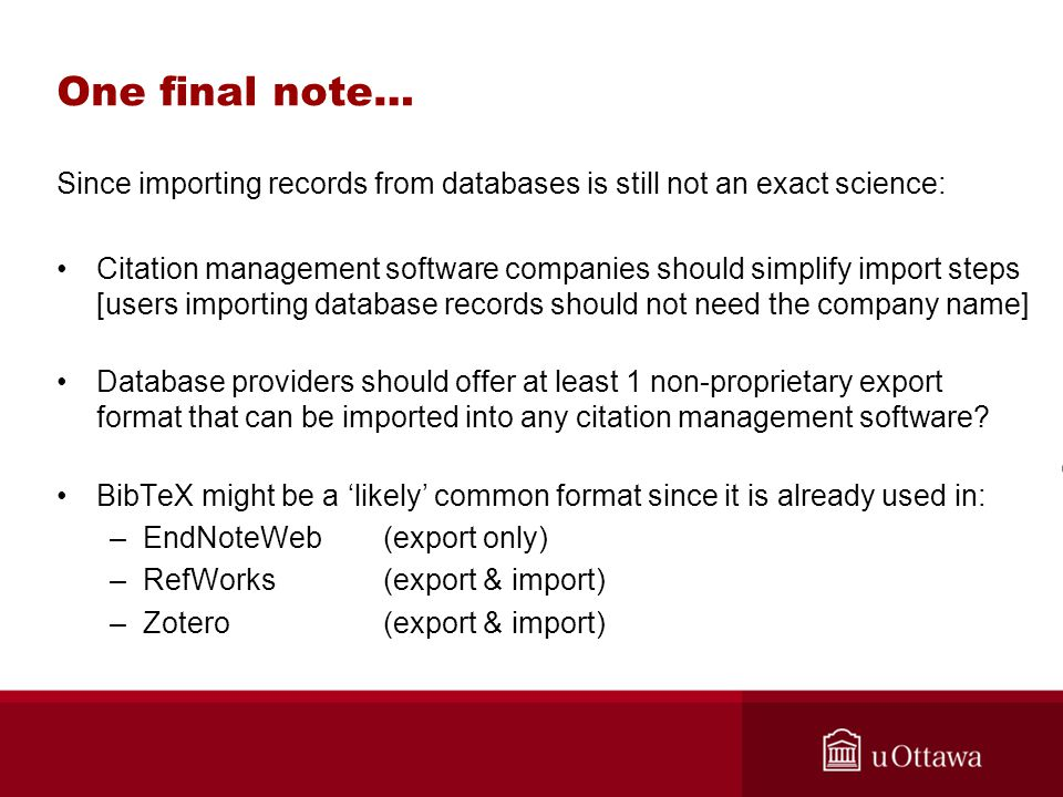 One final note… Since importing records from databases is still not an exact science: Citation management software companies should simplify import st