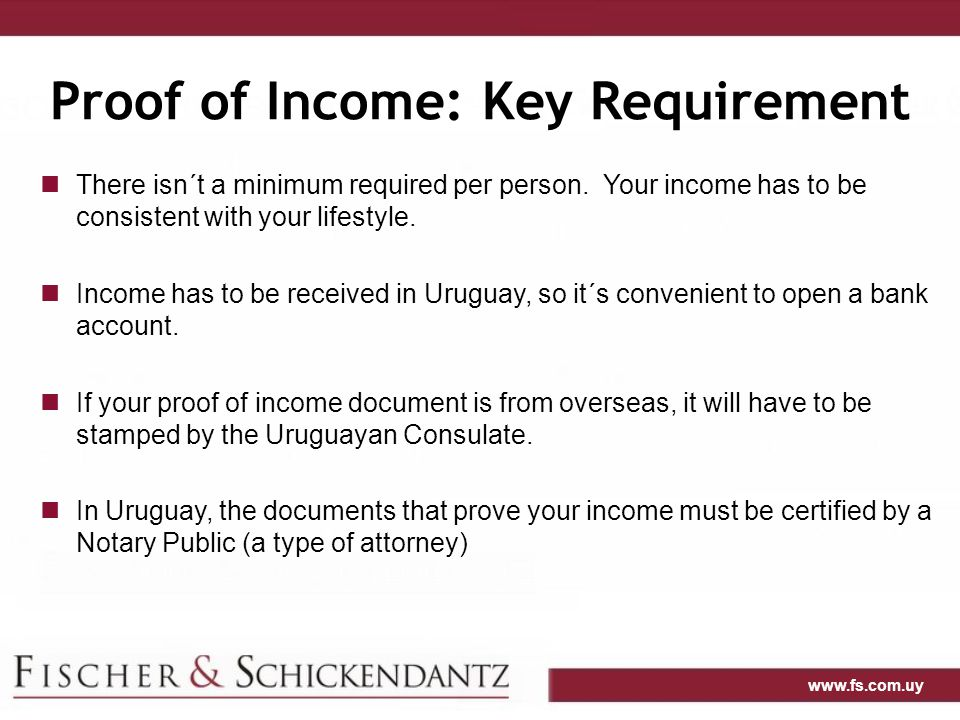 www.fs.com.uy Proof of Income: Key Requirement There isn´t a minimum required per person.