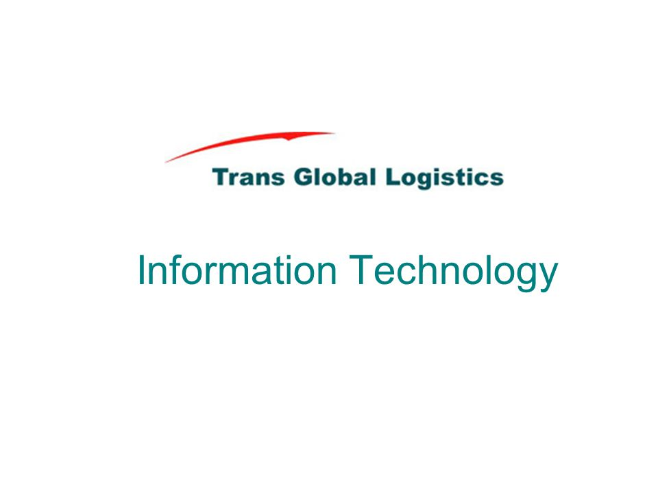 TGL Global Logistics System IT Infrastructure Information architecture Logistics Business Processes Logistics Business Model Logistics Strategy and governance