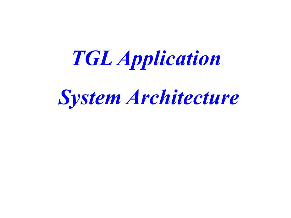 TGL Application System Architecture