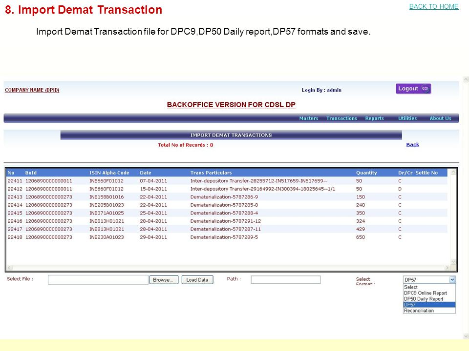 8. Import Demat Transaction Import Demat Transaction file for DPC9,DP50 Daily report,DP57 formats and save. BACK TO HOME