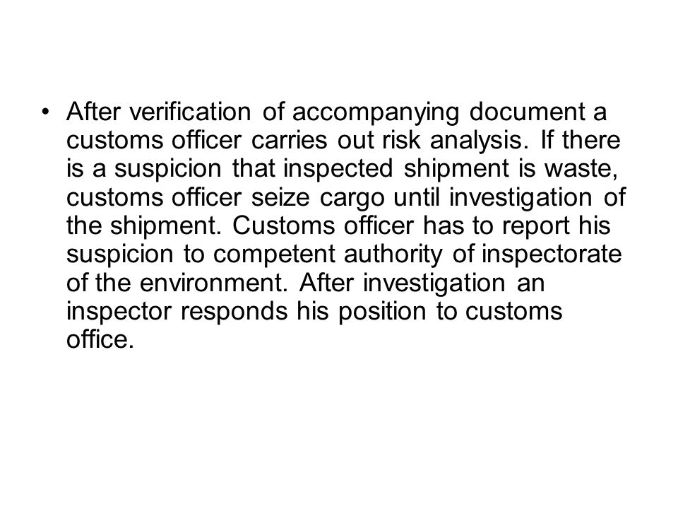 After verification of accompanying document a customs officer carries out risk analysis.