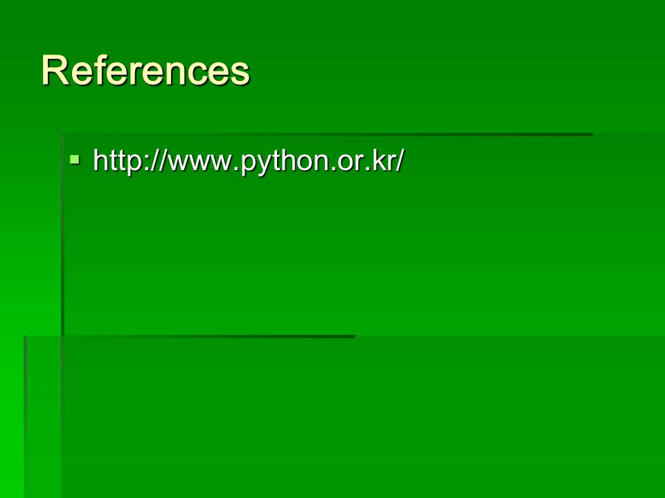 References  http://www.python.or.kr/