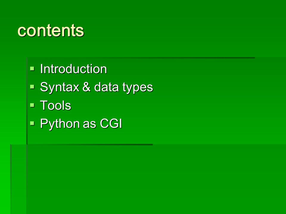contents  Introduction  Syntax & data types  Tools  Python as CGI
