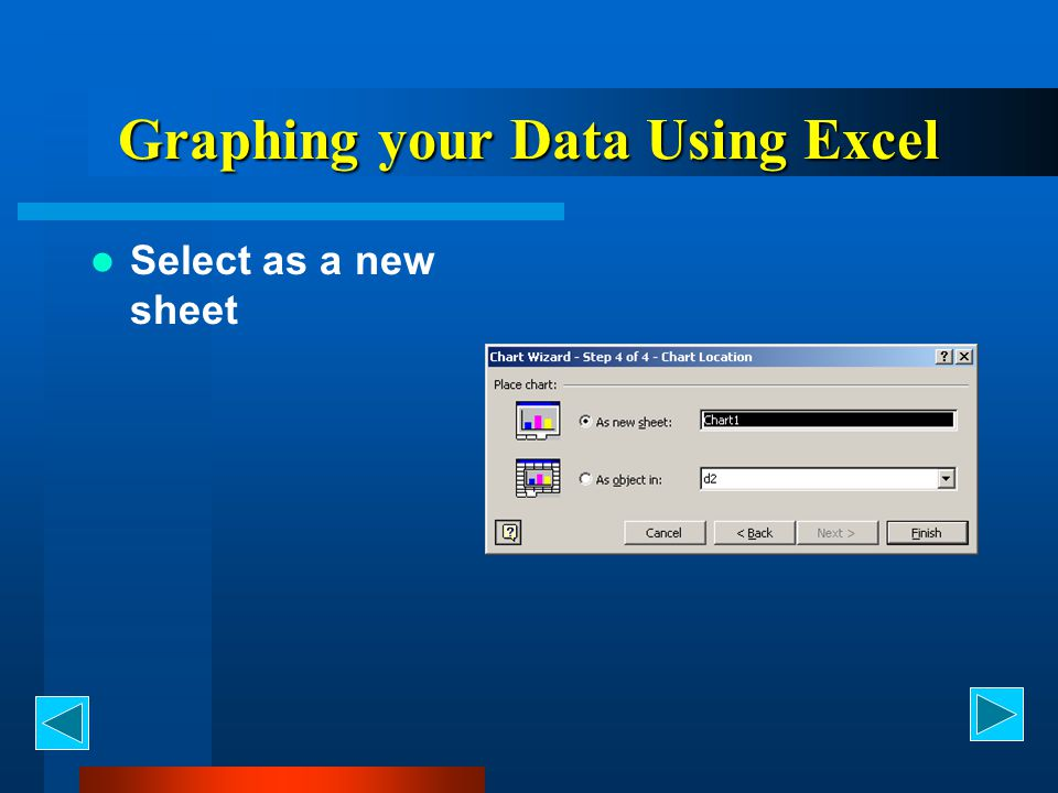 Graphing your Data Using Excel Select as a new sheet