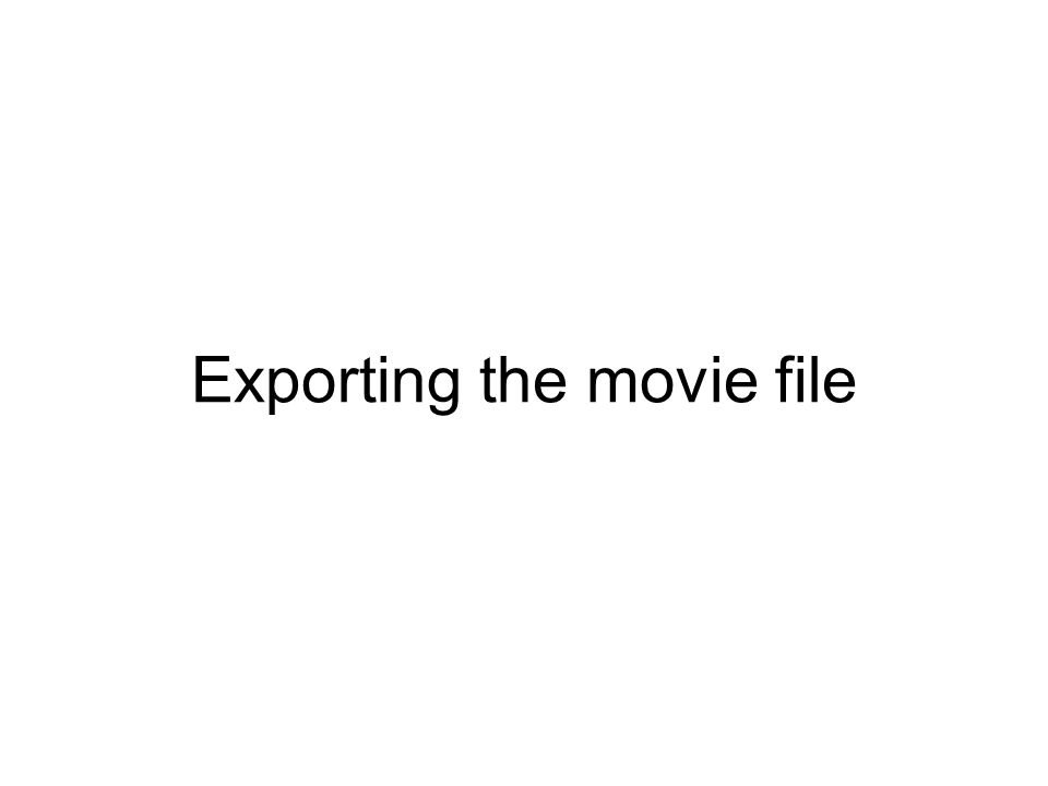 Exporting the movie file