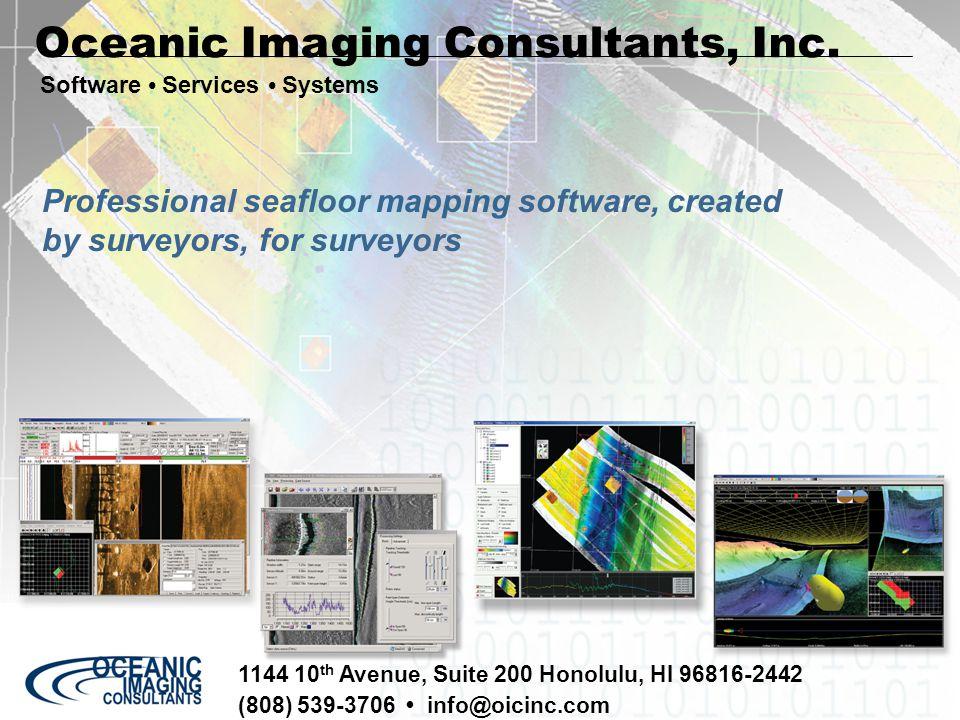 1144 10 th Avenue, Suite 200 Honolulu, HI 96816-2442 (808) 539-3706 info@oicinc.com Software Services Systems Oceanic Imaging Consultants, Inc. Profes