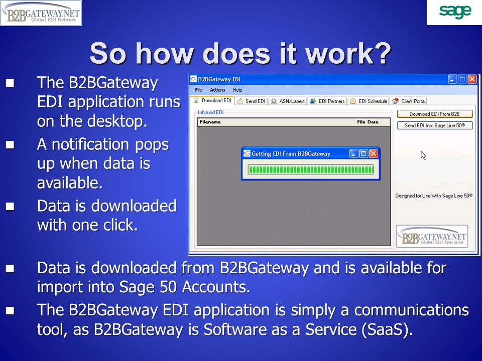 So how does it work. The B2BGateway EDI application runs on the desktop.
