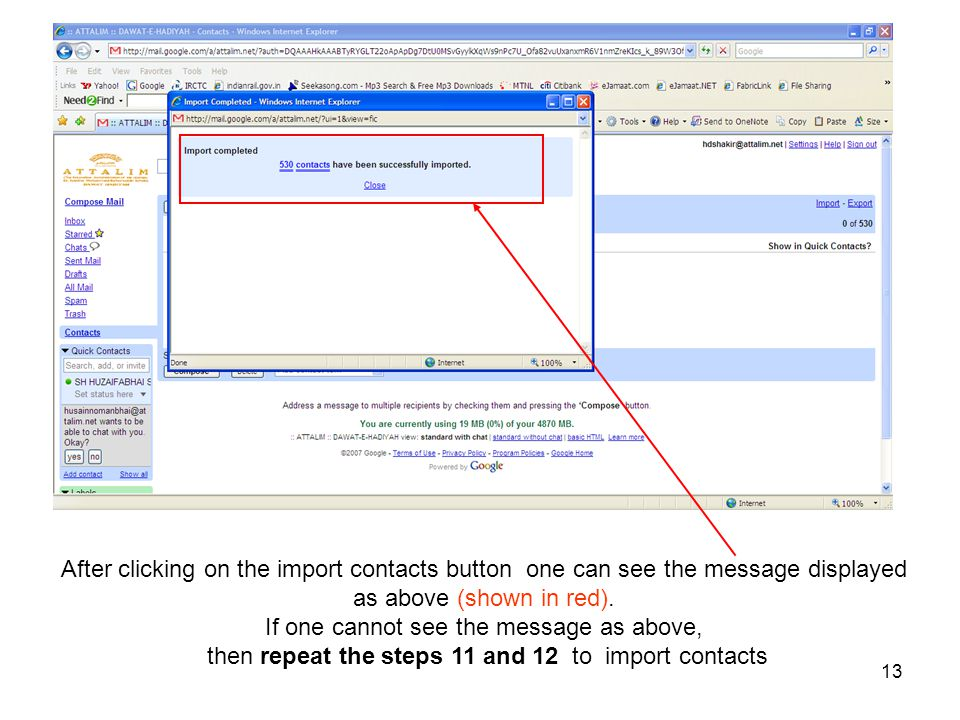 13 After clicking on the import contacts button one can see the message displayed as above (shown in red). If one cannot see the message as above, the